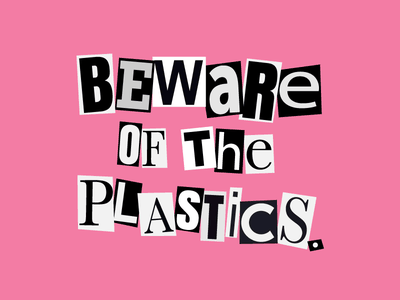 Beware Of The Plastics vector lettering illustration typography pink film mean girls plastics