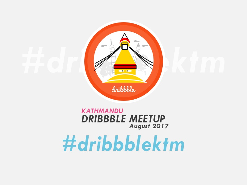 KTM Dribbble Meetup 2017 2017 nepal kathmandu meetup dribbble