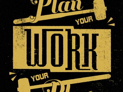 Plan Your Work nick hammond nick hammond design graphic design work plan your work 55 hi typography texture nickhammonddesign.com