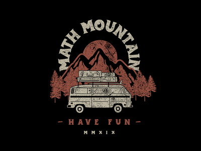 Math Mountain - Have Fun nickhammonddesign.com nhammonddesign nick hammond design nick hammond adventure van mountain have fun math mountain band tshirt design band tshirt band merch band math mountain