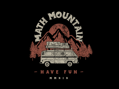 Math Mountain - Have Fun nickhammonddesign.com nhammonddesign nick hammond design nick hammond adventure van mountain have fun math mountain band tshirt design band tshirt band merch band math mountain