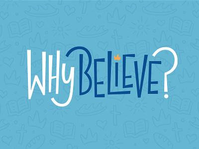 Why Believe? Logo playful childrens ministry kids logo crown baptism type logo custom type