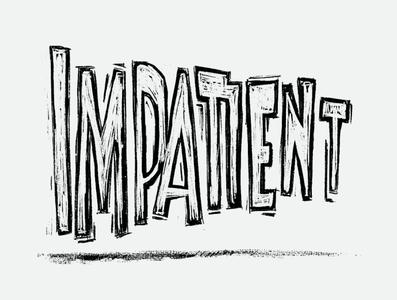 Impatient Lettering