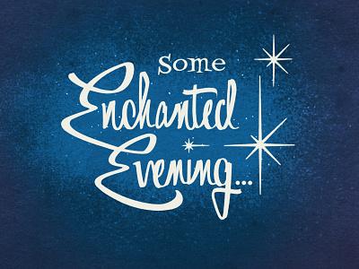 Some Enchanted Evening... brushpen logo design logo retro handlettering script lettering story fairytale movie
