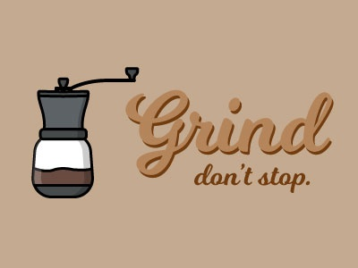 grind don't stop grind dont stop coffee typography illustration vector
