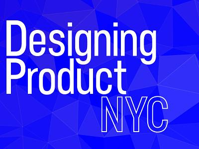 Designing Product NYC — Feb 4th nyc new york design meetup logo