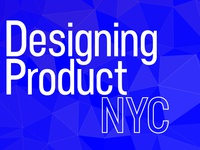 Designing Product NYC — Feb 4th