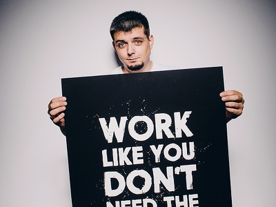 Work like you don't need the money photo store shop product grunge font lettering typography poster posters prints print