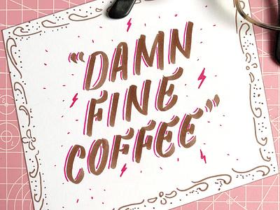 Damn Fine Coffee brush lettering brush calligraphy calligraphy design typography lettering illustration twin peaks