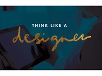 Think like a designer graphic