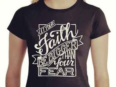 Faith Shirt handlettering hand drawn type tshirt verse faith screenprint fundraiser