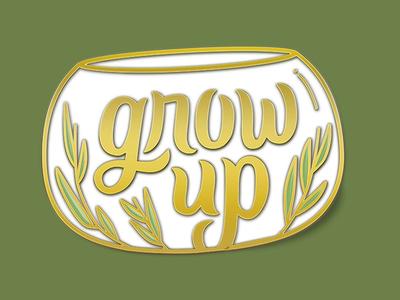 Grow Up Enamel Pin custom type lettering pin design pin mockup wholesome lapel pin pingame
