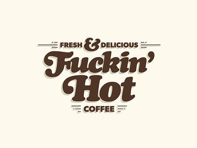 Fuckin' hot coffee design delicious fresh cooper black mug typography coffee