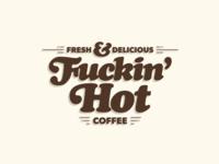 Fuckin' hot coffee