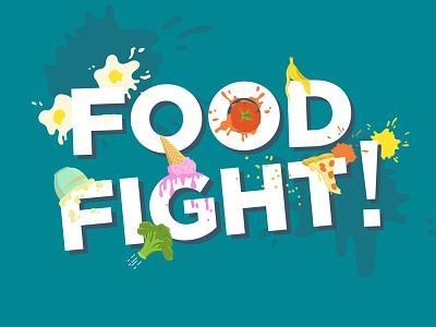 Food Fight! illustation type pizza mashed potatoes tomato eggs broccoli ice cream fight food