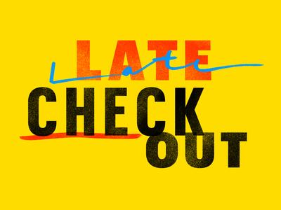 Late Checkout typography type illustration design logo