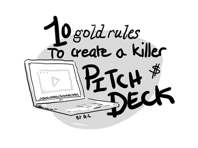 10 Gold rules to create a killer Pitch Deck