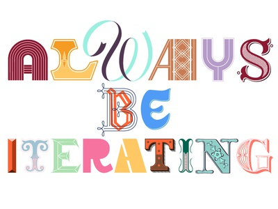 Always Be Iterating