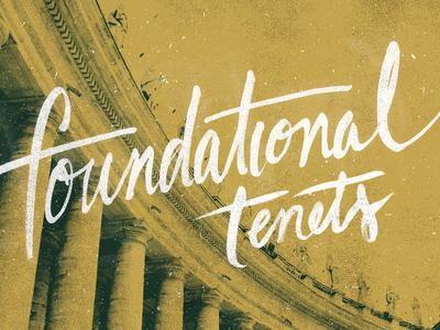 Foundational Tenets