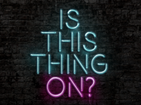 A Neon Sign in Blue and Pink - Is This Thing On?