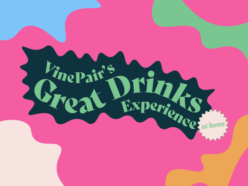Great Drinks Experience branding vinepair spirits beer wine wine festival drinks festival festival experience zoom at home booze cocktail alcohol drink