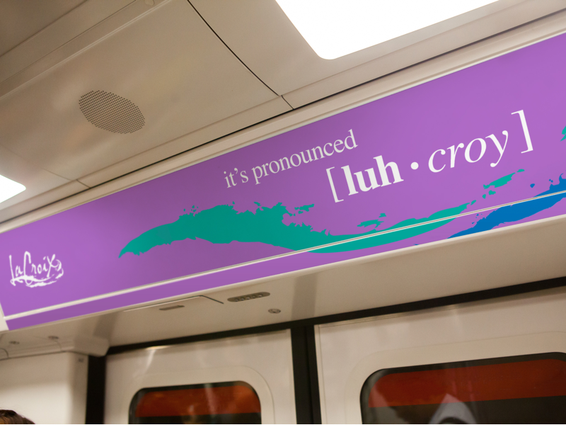 It's pronounced luh-croy. A concept for LaCroix Sparkling Water branding ad campaign ads train posters marketing product lacroix