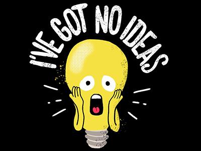 I've Got No Ideas