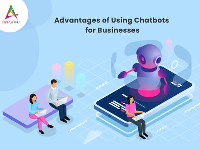 Appsinvo - Advantages of Using Chatbots for Businesses