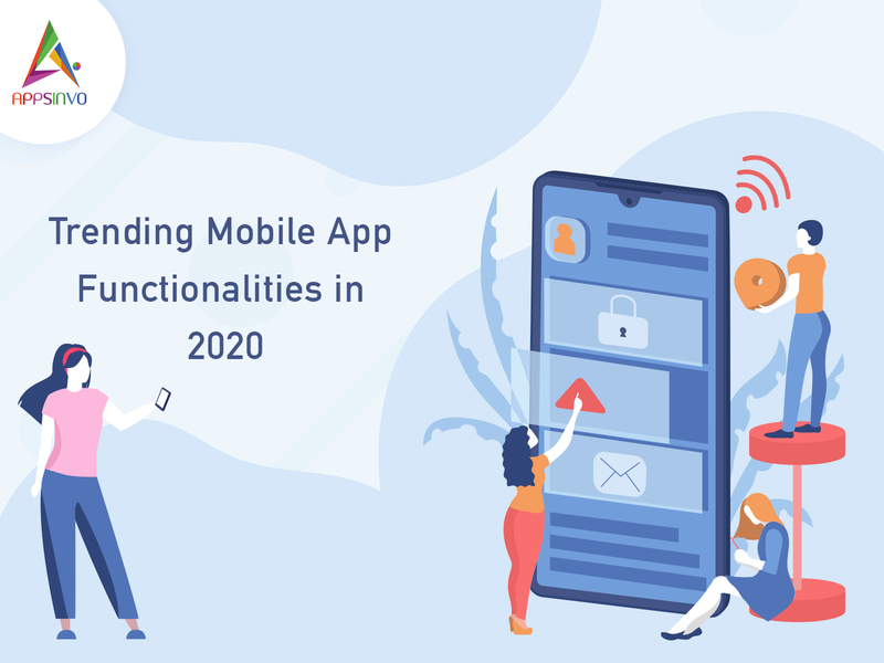 Appsinvo - Trending Mobile App Functionalities in 2020
