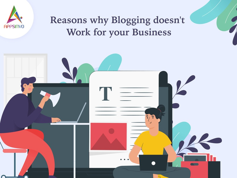 Appsinvo - Reasons why Blogging doesn't Work for your Business