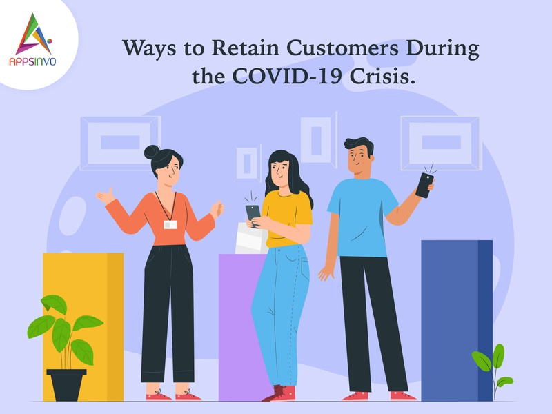 Appsinvo - Ways to Retain Customers During the COVID-19 Crisis