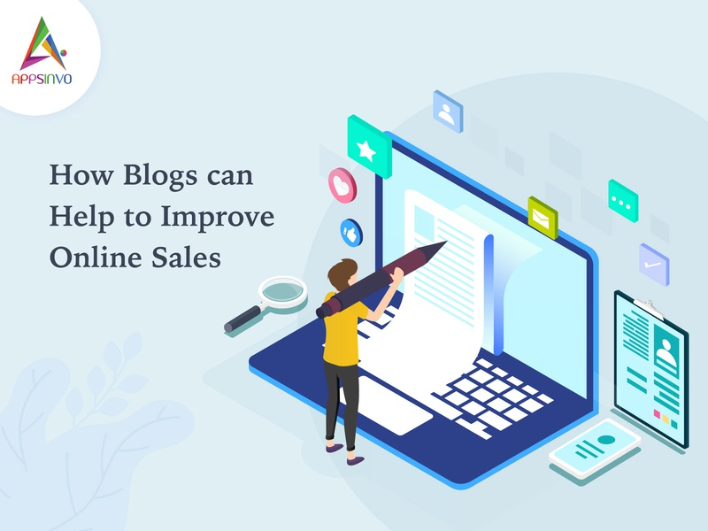 Appsinvo - How Blogs can Help to Improve Online Sales