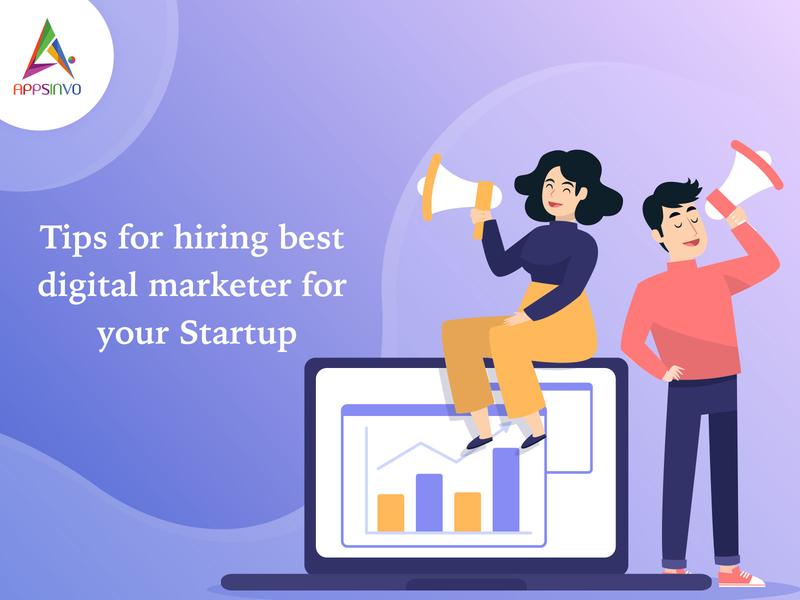 Appsinvo - Tips for hiring best digital marketer your Startup