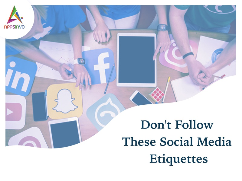 Appsinvo - Don't Follow These Social Media Etiquettes