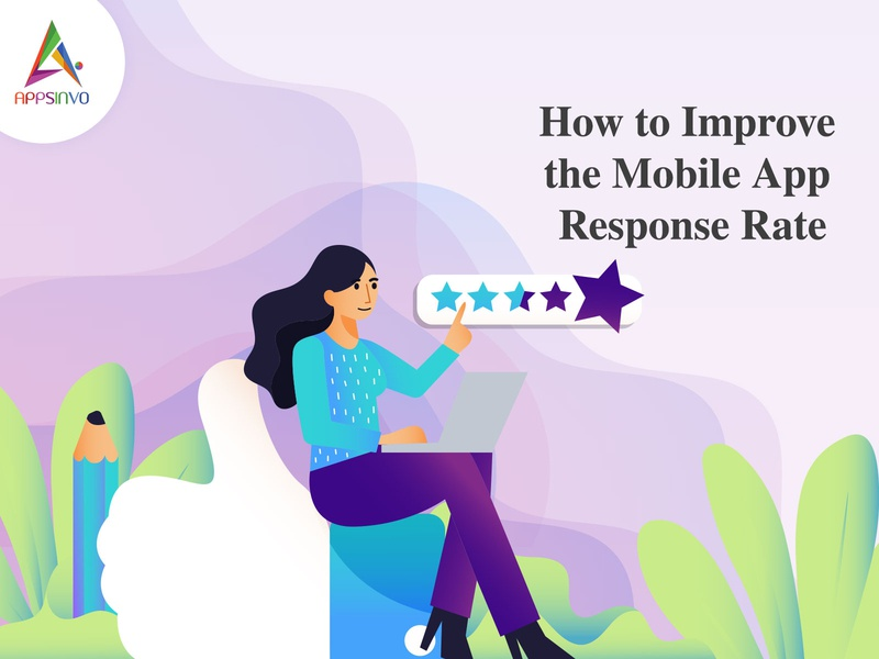 Appsinvo - How to Improve the Mobile App Response Rate