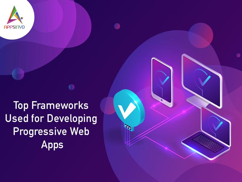 Top Frameworks Used for Developing Progressive Web App
