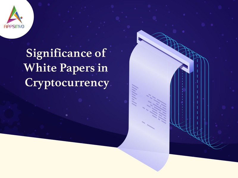 Appsinvo - Significance of White Papers in Cryptocurrency