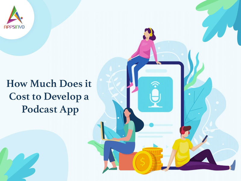 Appsinvo - How Much Does it Cost for Developing Podcast App