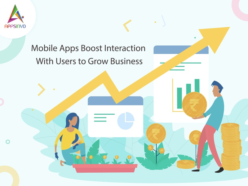 Appsinvo : Mobile Apps Boost Interaction With Users to Grow Busi