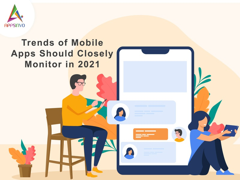 Appsinvo - Trends of Mobile Apps Should Closely Monitor in 2021
