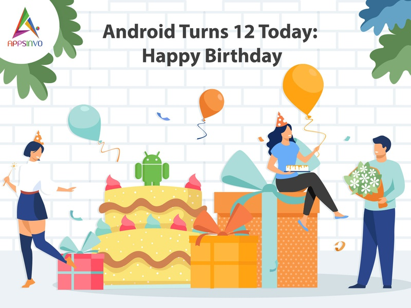 Appsinvo - Android Turns 12 Today: Happy Birthday