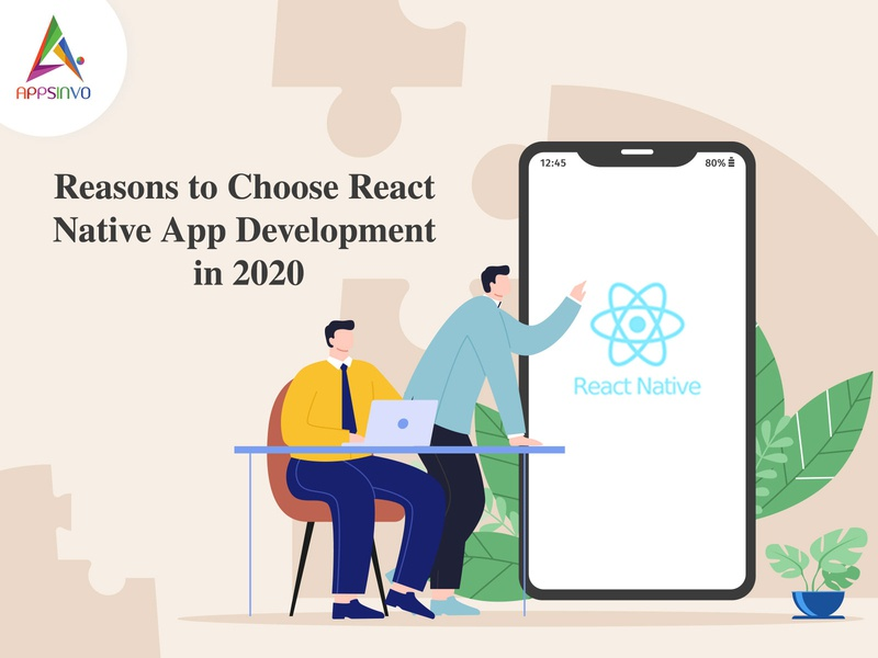 Appsinvo - Reasons to Choose React Native App Development in 202