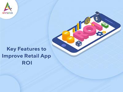 Appsinvo - Key Features to Improve Retail App ROI