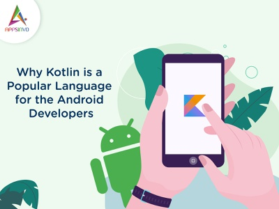 Appsinvo - Why Kotlin is a Popular Language for the Android Deve