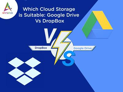 Appsinvo - Which Cloud Storage is Suitable: Google Drive Vs Drop