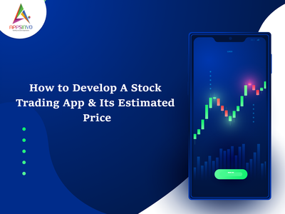 Appsinvo - How to Develop A Stock Trading App & Its Estimated motion graphics branding ui 3d logo graphic design animation