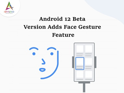 Appsinvo || Android 12 Beta Version Adds Face Gesture Feature graphic design motion graphics branding animation