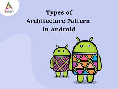 Appsinvo - Types of Architecture Pattern in Android 3d branding animation