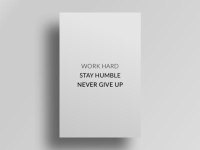 Work Hard, Stay Humble, Never Give Up
