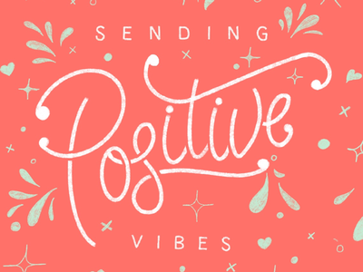 Sending positive vibes vibe positive bright handlettering design illustration